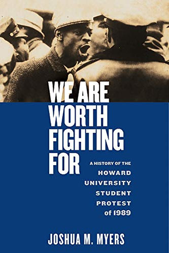 We Are Worth Fighting For: A History of the Howard University Student Protest of
