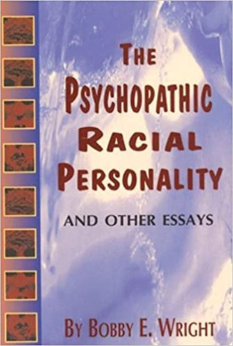 The Psychopathic Racial Personality