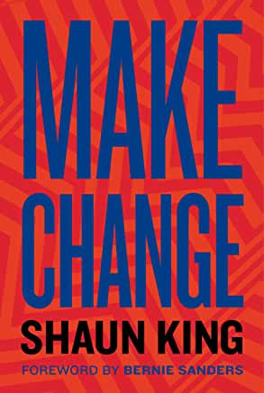 Make Change : How to Fight Injustice, Dismantle Systemic Oppression, and Own Our