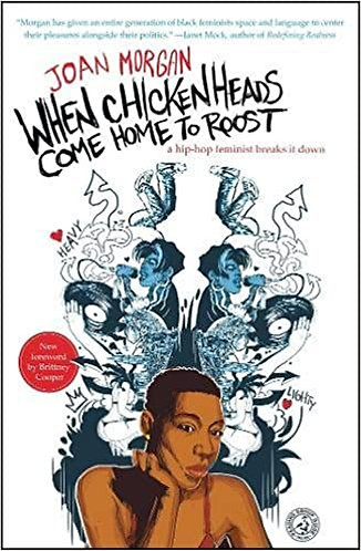 When Chickenheads Come Home to Roost: A Hip-Hop Feminist Breaks It Down