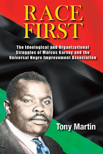 Race First:The Ideological and Organizational Struggles of Marcus Garvey