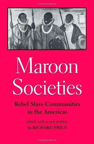 Maroon Societies: Rebel Slave Communities in the Americas