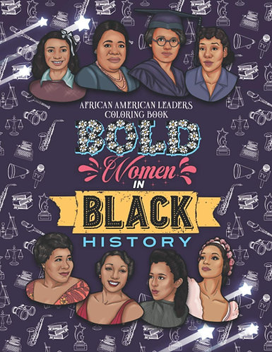 Bold Women In Black History Coloring Book