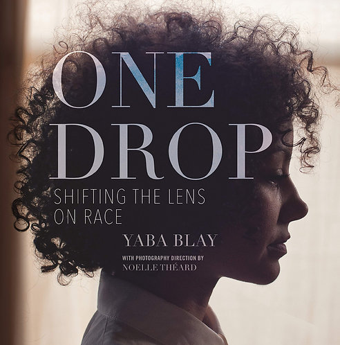One Drop: Shifting the Lens on Race (Hardcover)