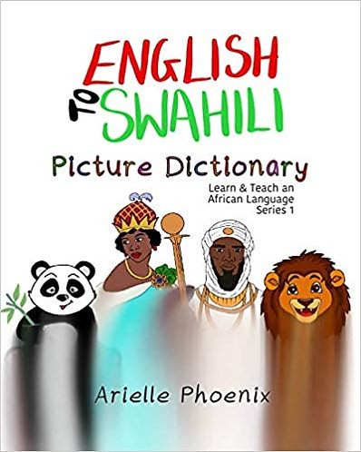 English to Swahili Picture Dictionary (Learn & Teach An African Language)