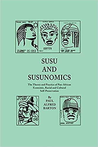 Susu and Susunomics: The Theory and Practice of Pan-African Economic, Racial and