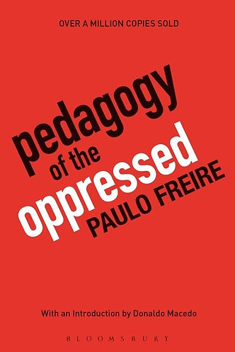 Pedagogy of the Oppressed (50th Anniversary Edition)
