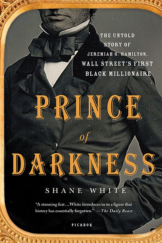 Prince of Darkness: The Untold Story of Jeremiah G. Hamilton, Wall Street's Firs