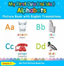My First Zulu ( isiZulu ) Alphabets Picture Book with English Translations: Bili