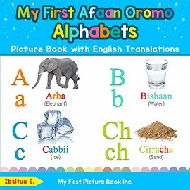 My First Afaan Oromo Alphabets Picture Book with English Translations: Bilingua