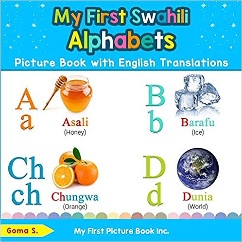 My First Swahili Alphabets Picture Book with English Translations: Bilingual Ear