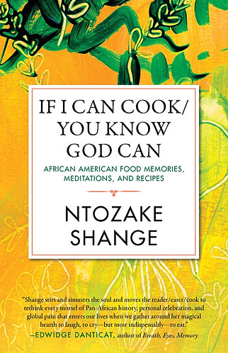 If I Can Cook/You Know God Can: African American Food Memories, Meditations, and