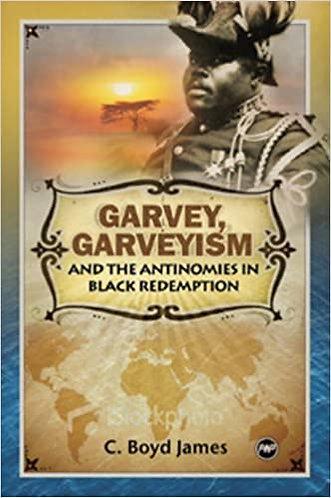 Garvey, Garveyism and the Antinomies in Black Redemption