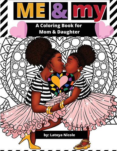 Me & My: A Mommy and Me Coloring Book for Mom and Daughter