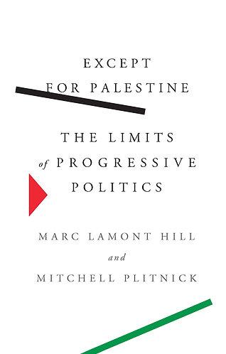 Except for Palestine: The Limits of Progressive Politics