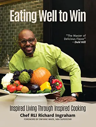 Eating Well to Win: Inspired Living Through Inspired Cooking (NBA Cookbook, Chef