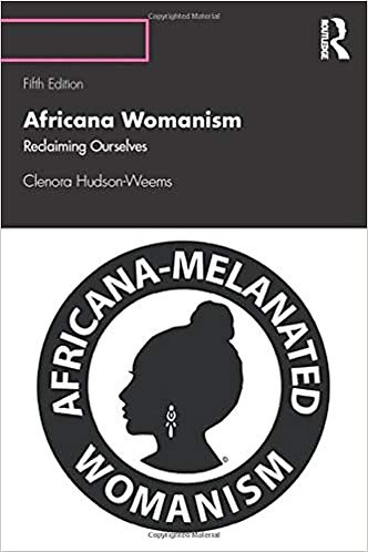 Africana Womanism: Reclaiming Ourselves