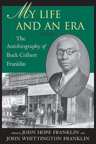 My Life and An Era: The Autobiography of Buck Colbert Franklin (Paperback)