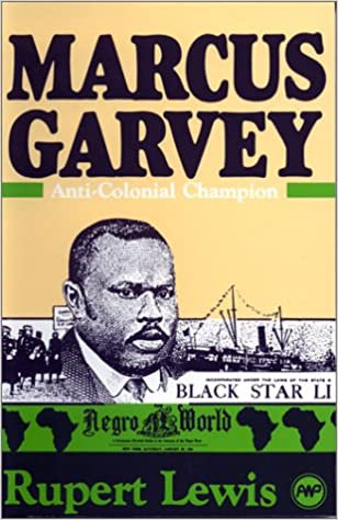Marcus Garvey: Anti- Colonial Champion