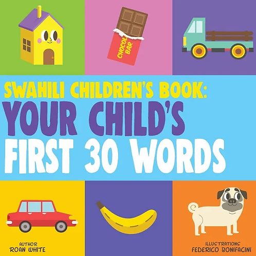 Swahili Children's Book: Your Child's First 30 Words