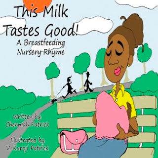 This Milk Tastes Good: A Breastfeeding Nursery Rhyme