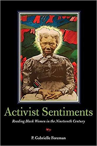 Activist Sentiments: Reading Black Women in the Nineteenth Century