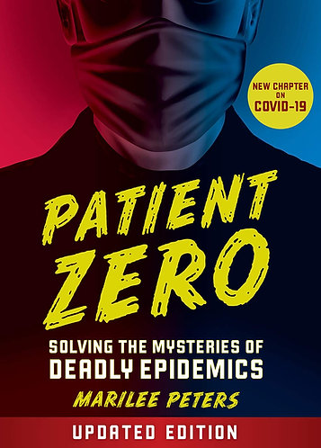 Patient Zero: Solving The Mysteries Of Deadly Epidemics (Revised Edition)