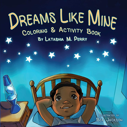 Dreams Like Mine Coloring And Activity Book (Kids Like Mine #4 - Hardcover)