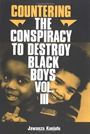 Countering the Conspiracy to Destroy Black Boys Vol. III, Volume 3: Jawanza Kunj