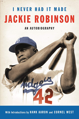 I Never Had It Made: The Autobiography Of Jackie Robinson