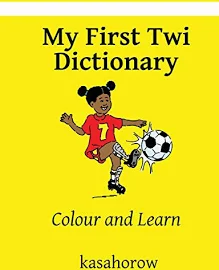 My First Twi Dictionary: Colour and Learn