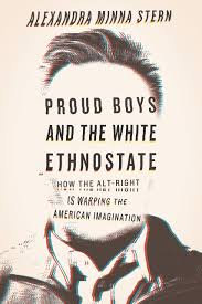 Proud Boys and the White Ethnostate: How the Alt-Right Is Warping the American..