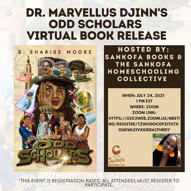 Dr. Marvellus Djinn's Odd Scholars with B. Sharise Moore