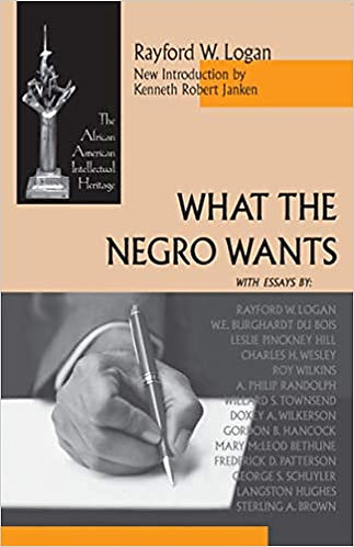 What the Negro Wants ( African American Intellectual Heritage