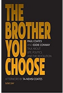 The Brother You Choose: Paul Coates and Eddie Conway Talk about Life, Politics,