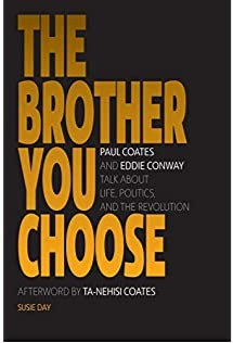 The Brother You Choose: Paul Coates and Eddie Conway Talk about Life, Po