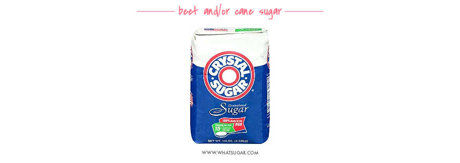 Crystal Sugar is a brand name of cane sugar, beet sugar, or it might be a blend of both.
