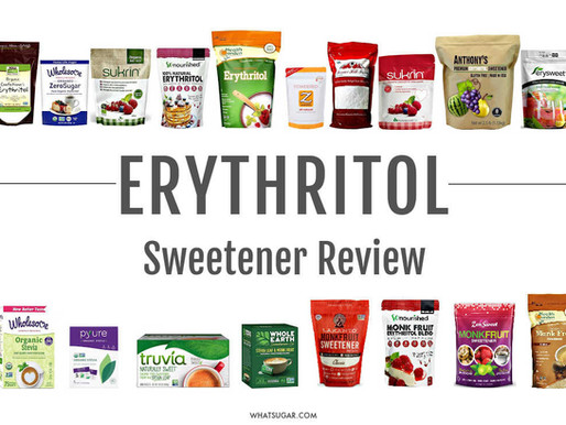 "Sweetener Review: Erythritol | Is it Really ""Natural"" and The Perfect Sweetener?"
