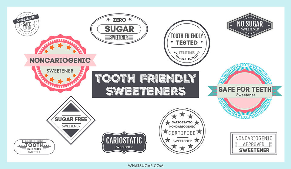 Tooth Friendly Sweeteners