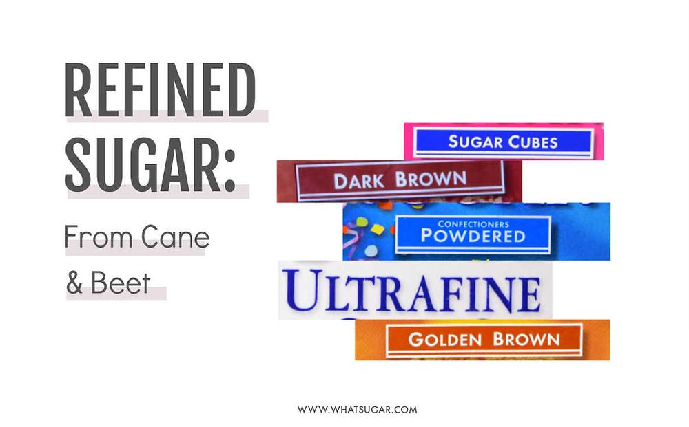 How many refined sugars | Refined sugar definition | Refined Sugar List