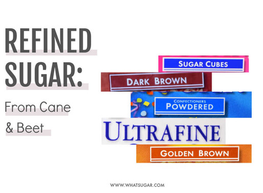 20+ Types of Refined Sugar from Cane and Beet in Stores [2020]