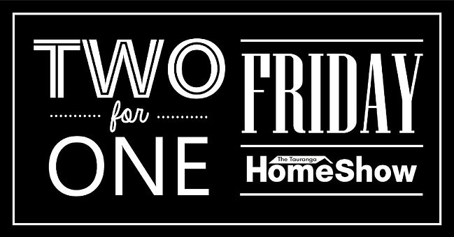 Tauranga Home Show two for one Friday entry tickets