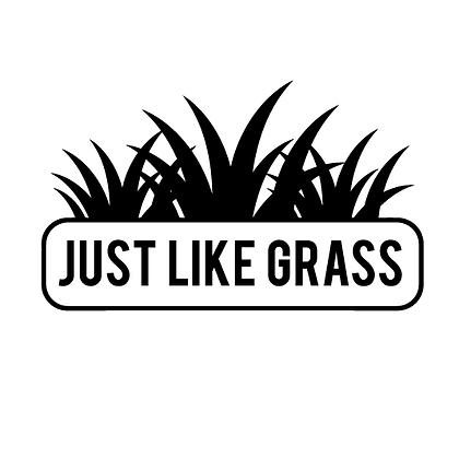 Just Like Grass