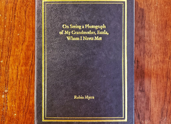On Seing a Photograph ofMy Grandmother, Estela, Whom I Never Met / Robin Myers