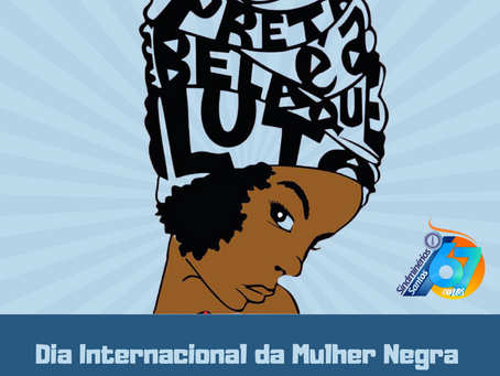25 de Julho Dia Internacional da Mulher Negra Latino Americana e Caribenha