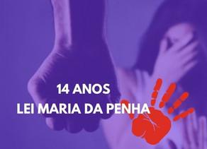 LEI MARIA DA PENHA COMPLETA 14 ANOS!