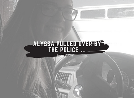 Alyssa pulled over by the police