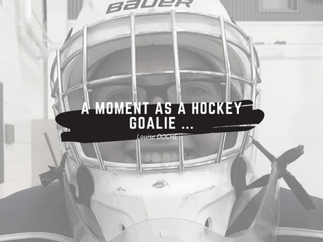 A moment as a hockey goalie