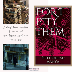 For I pity them by Potterhead Aanya: Book review