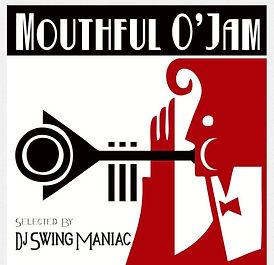 Mouthful O' Jam - `DJ Swing Maniac